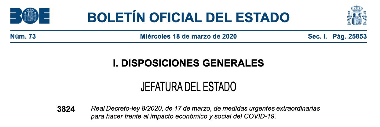 Real Decreto-ley 8/2020, de 17 de marzo, de medidas urgentes extraordinarias para hacer frente al impacto económico y social del COVID-19.